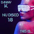 This Is... Nu Disco Vol 18