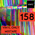 Vi4YL158: A stack of vinyl beats, grooves, rhymes, melodies & total good vibes: join the throwdown!