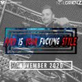 Hard Is Your F*cking Style - November 2020
