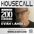 Housecall EP#200 (04/03/21) incl. a guest mix from Evan Landes