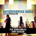 AeroDynamixx Radio - Episode 10 (feat. Aeron Komila & Jenny Svensson) (#ADXR10)