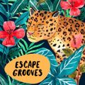 ESCAPE GROOVES: LOCKDOWN IS OVER!