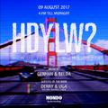 HDYLW? with DJ Derry 080917