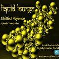 Liquid Lounge - Chilled Psyence (Episode Twenty Nine) Digitally Imported Psychill July 2016