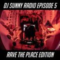 DJ Sunny Radio Episode 5 [RAVE THE PLACE : FOREST WHISPER EDITION] - 26.06.2020