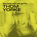Radio Hour with Thom Yorke #4
