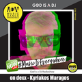 20:00 - 22:00 GOD IS A DJ - KYRIAKOS MARAGOS [20-06-20]