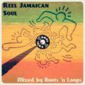 Soul Cool Records/ Roots n Loops - Reel Jamaican Soul