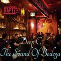 The Sound Of Bodega 29 w Deep C on Radio Raptz