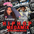 HIPHOP MEGAMIX MIXED BY MA$A&ADRIANA