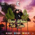 Slow Whine Tek Time 2019 Dancehall Mix |@DJScarta