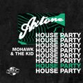 Axtone House Party - Mohawk & The Kid