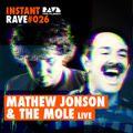 MATHEW JONSON & THE MOLE (Live) @ Instant Rave #026 w/ Cynosure