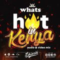 Whats Hot In Kenya Mix [2019]
