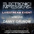 Electronic Impressions 700 - Danny Grunow Part 2 - Live @ Youtube & Twitch (28-03-21)