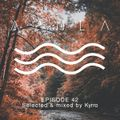 Episode 42 - Selected & mixed by Kyrro