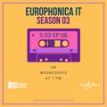 #IT / EUROPHONICA SEASON 3 OTTAVO EPISODIO / 06.12.17