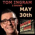 Two Tom Ingram Shows in One - May 30th 2021