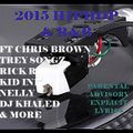 2015 HIPHOP & R&B ft CHRIS BROWN,TREY SONGZ, RICK ROSS,KID INK, NELLY, DJ KHALED & MORE
