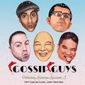 Gossip Guys (Holiday Edition) - Episode #2 With Special Guest: Jose Melendez