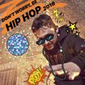 Don't Worry, Be Hip Hop! 2018