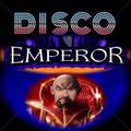 DISCO EMPEROR