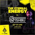 The Eternal Energy - Episode 45 Mix by Vishnu on Pulse  - Show Date - (04/06/2021)