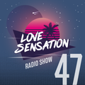 Love Sensation Radio Show 047 (22_01_2021)