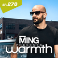 MING Presents Warmth Episode 278 w Thomas Garcia guest Mix