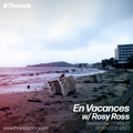 En Vacances w/ Rosy Ross - 23-May-21