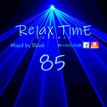 RelaX TimE 85