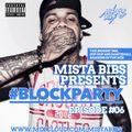 Mista Bibs - #BlockParty Episode 6 (R&B, Hip Hop and Dancehall)