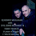 DJ KENNY MULLIGAN w/ EVIL EDDIE RICHARDS & TERRY FRANCIS ( 25 years of Wiggle Interview and Sets)