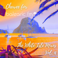 Chewee for Balearic FM - The White Isle Mixes Vol. 4 (Day)