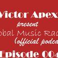 Victor Apex - Global Music Radio (Episode 004)