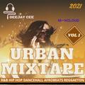 Urban Mixtape 2021 Vol 1 (Spring Edition) Feat R&b, Hip Hop, Dancehall, Afrobeats & Reggaeton