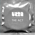 The Act Part III