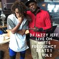 DJ Jazzy Jeff LIVE on MSFTS Frequency on Beats1 Volume 2