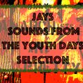 Jays Sounds from My Youth Selection... Punk and Beyond