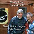 Mostly Folk Episode 203 Steel Guitar legend  Jody Carver Live in the studio