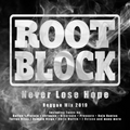 """Never Lose Hope"" Regge Mix 2019 by Root Block Sound"