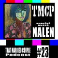 TMCPodcast Episode 23: Special Guest NALEN