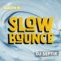 SlowBounce with Dj Septik | Dancehall, Moombahton, Reggae | Episode 3