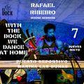 Rafa Ribeiro @ With the Dock we dance at home