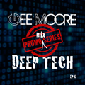 Gee Moore - Promo mix series EP 6  (First Tech is the deepest) Deep Tech mix