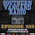 Episode 232 - Southern Vangard Radio