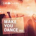 MAKE YOU DANCE #002 - HOUSE,EDM,POP,HIPHOP,TRAP