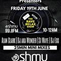 The Rave Relax Show - Friday 19th June - DJ aka Wonder, Si Waye, DJ Egg & Alan Clark