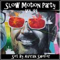 Slow Motion Party Vol 44