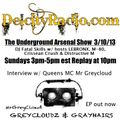 The Underground Arsenal Show 3/10/13 - w/ Mr Greycloud Interview